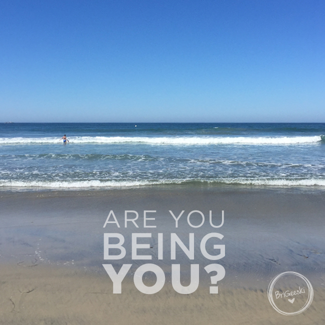 Are You Being You?