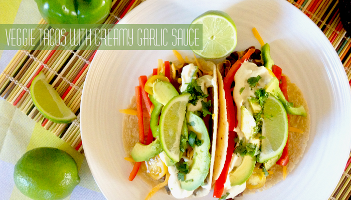 Veggie Tacos with Creamy Garlic Sauce