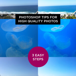 Photoshop tips for high quality photos with 3 easy steps